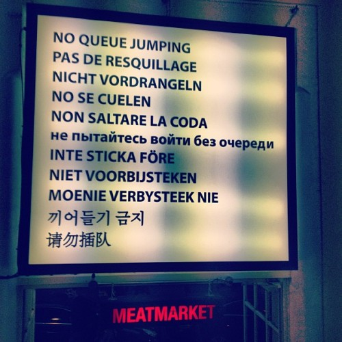 No Queue Jumping #randomtypography #foodie #london #signage  (Taken with Instagram at MEATmarket)