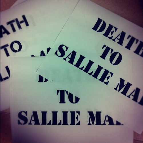 It is time…. #DeathToSallieMae [ shirts available soon ] #SallieMae #NellieMae #DieSlow #studentloans #movement #blackfashion #sooncome #design #THEM #america #students #college #popular #instahood #picoftheday #occupySallieMae #love #like #follow #peace  (Taken with instagram)