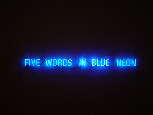 lionskeleton:  Five Words in Blue Neon | Joseph Kosuth