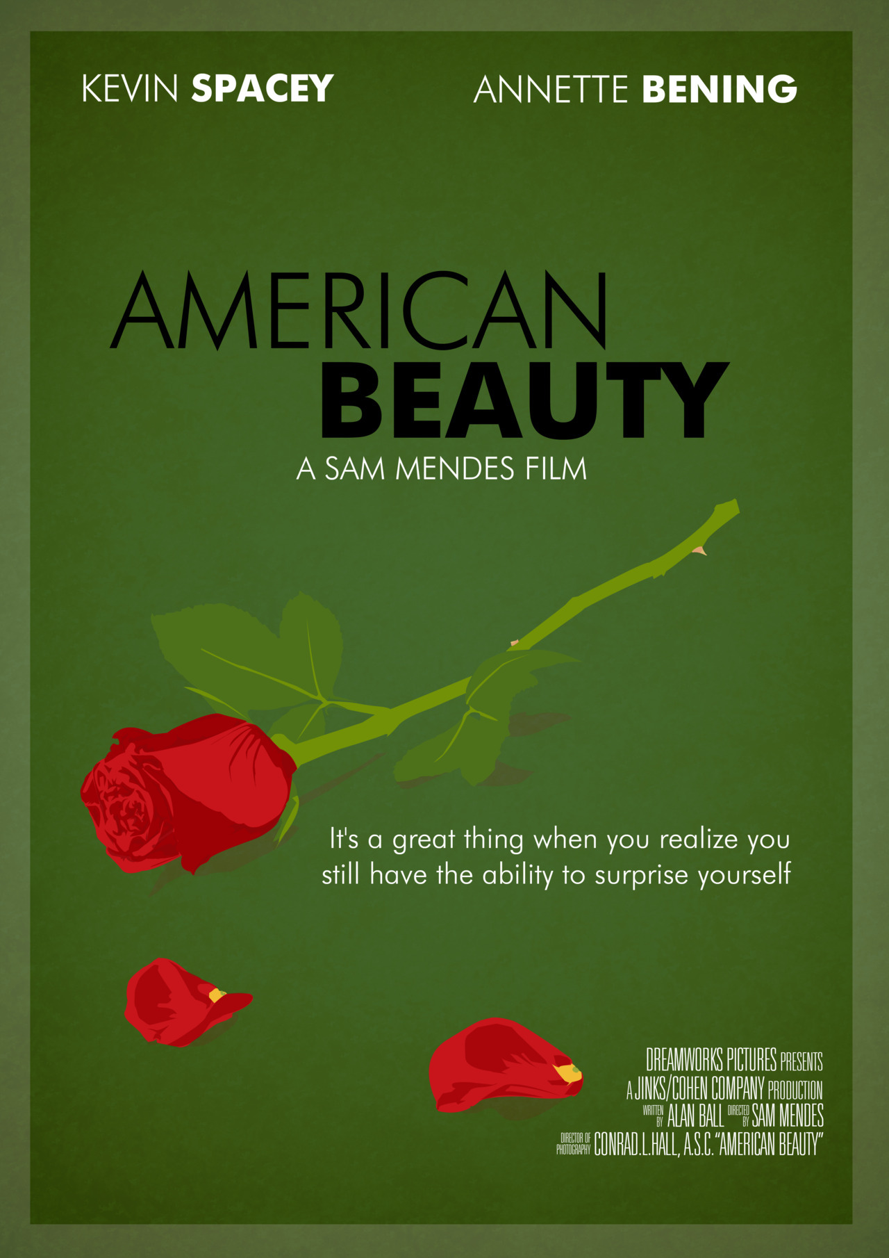 First installment hosers!American Beauty Movie Poster #1 of 7, 2012. One for every day of the week.