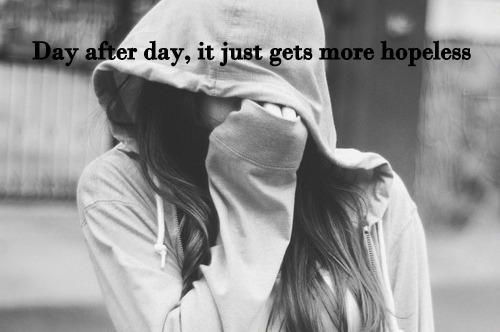 hopeful-hispanic-health:  My hope fades everyday