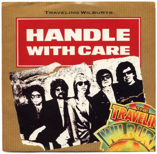 Handle With Care b/w MargaritaThe Traveling Wilburys, Wilbury Records/USA (1988)
