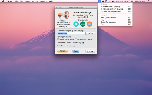 Music Harbinger (aka iTunes Harbinger) 1.0.0 (Mac) The easiest way to share what you're listening on iTunes with all your friends, family and followers. Music Harbinger shares directly to Twitter and Facebook, but there's an option where you can copy the text and share wherever you want.Works best with the Twitter.app when trying to tweet what's playing.Highly customizable and with the ability to retrieve automatically a GrooveShark link so you can share a preview of your music.Report any bugs, ideas, suggestions to: pedrovieiradev@hotmail.com Requirements: OSX Lion 10.7, 64 bits Download links: http://bit.ly/KdyrcF Also available in the HackStore.
