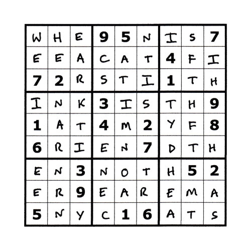 Sudoku Poetry #3 The Sudoku Poetry series is a portrait of a man, comprised of a set of 9 (doable) sudoku puzzles precisely filled up with a phrase or sentence, thus making a new puzzle.  Whilst they are not initially easy to read, perseverance is rewarded. They are available individually, but should ideally be viewed as a whole set, with each piece representing a characteristic or thought of the protagonist.
