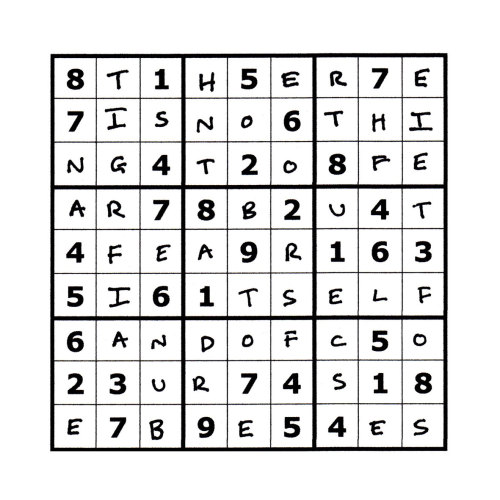 Sudoku Poetry #5 The Sudoku Poetry series is a portrait of a man, comprised of a set of 9 (doable) sudoku puzzles precisely filled up with a phrase or sentence, thus making a new puzzle.  Whilst they are not initially easy to read, perseverance is rewarded. They are available individually, but should ideally be viewed as a whole set, with each piece representing a characteristic or thought of the protagonist.