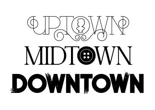 typeverything:  Typeverything.com - Uptown, Midtown, Downtown by @craigandkarl.