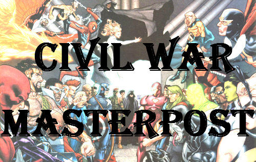 CIVIL WAR MASTERPOST I had a few requests for this. I suppose if you're looking for a starting point and don't want to go back too far, I guess this would be it. I posted things in the order of the torrent I got. Good luck (Haha, I don't have a lot of nice things to say about Civil War) 01//02//03//04//05//06//07//08//09//10//11//12// 13//14//15//16//17//18//19//20//21//22//23//24// 25//26//27//28//29//30//31//32//33//34//35//36// 37//38//39//40//41//42//43//44//45//46//47//48// 49//50//51//52//53//54//55//56//57//58//59//60// 61//62//63//64//65//66//67//68//69//70//71//72// 73//74//75//76//77//78//79//80//81//82//83//84// 85//86//87//88//89//90//91//92//93//94//95//96// 97//98//99/100//101//102//103//104//105//106 *Note if you just want the main book without the tie-ins, download 08, 15, 24, 47, 67, 87, 96 Also for some reason it's coming up weird on my blog but if you reblog it, all the files are there.