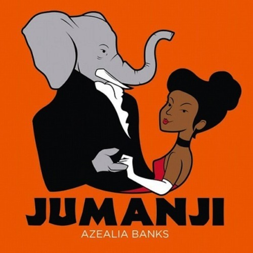 Jumanji by Azealia Banks from Jumanji