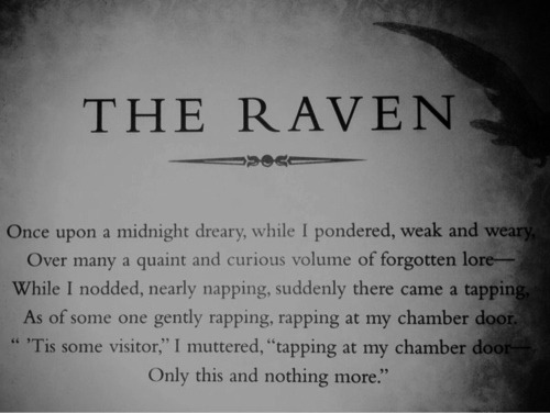 "shadowsreflections:  Edgar Allan Poe <3   ""And my soul from out that shadow that lies floating on the floor Shall be lifted - nevermore!"""
