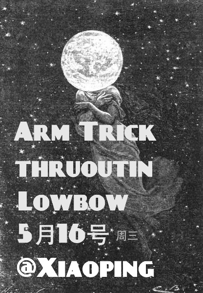 "ARM TRICK (electronic/glitch/sample)http://site.douban.com/armtrick/  LOWBOW (one man band/lo-fi rock&roll/blues/elvis/psychedelic)http://site.douban.com/lowbow <a href=""http://trainwreckblues.bandcamp.com/track/stuck"" data-mce-href=""http://trainwreckblues.bandcamp.com/track/stuck"">stuck by risteard o deorian</a> THRUOUTIN (electronic/pipa/dubstep/laptop)http://site.douban.com/thruoutin/   wednesday, may 16th @xiaoping 西城区地安门西大街地安门十字路口西南http://www.douban.com/event/16472271/"