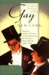 Gay New York: Gender, Urban Culture, and the Making of the Gay Male World, 1890-1940  George Chauncey     Gay New York brilliantly shatters the myth that before the 1960s gay life existed only in the closet, where gay men were isolated, invisible, and self-hating. Based on years of research and access to a rich trove of diaries, legal records, and other unpublished documents, this book is a fascinating portrait of a gay world that is not supposed to have existed.