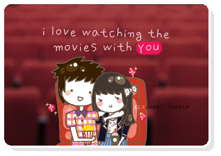 i love watching the movies with youu <3