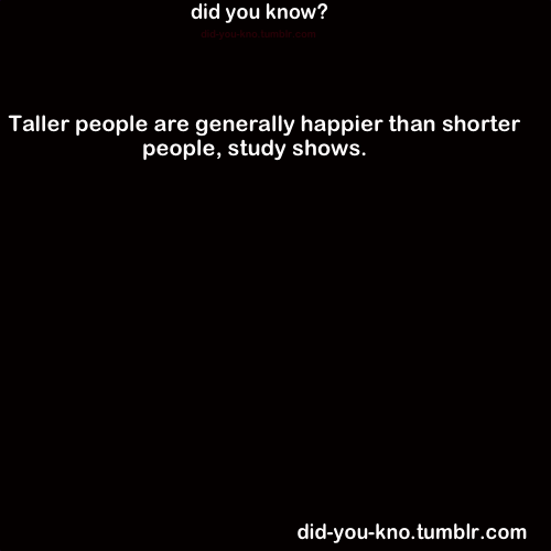I'm 6' HELLS YEAAAAAAAAAAH  loverlylola:  did-you-kno:  Source  I'm 5'10. Yay?