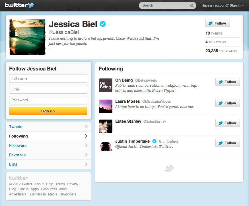 "Jessica Biel Follows Us! by Trent Gilliss, senior editor What does Justin Timberlake and On Being have in common? Jessica Biel follows both of us on Twitter. And it gets better. She's been on Twitter since May 7th and follows four people — one being her fiance. Well, how did us culture hounds discover this, you ask? Well, Ely, Minnesota's (at least she was born there…) very own Jessica Biel retweeted us:  ""RT This week's show (""The Last Quiet Places"") is an escapist's dream, an absolutely immersive experience: http://bit.ly/KOssdO #pubmedia""  Even better, she offers up not only this pleasing endorsement:  ""Check out NPR's On Being podcast. Endlessly interesting.""  And then corrects herself and gives our distributor some love too:   ""Oops! I meant APM's On Being podcast. Still getting used to this twitter thing…""  A needed reprieve after a grueling week of production that put smiles on all our faces. Yes, we get starstruck too!"