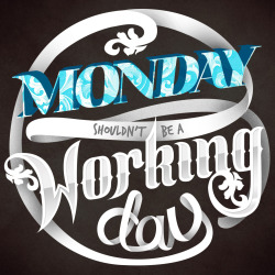 Illustype 036 — Monday shouldn't be a working day