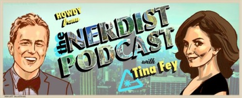 Tina Fey on the Nerdist podcast