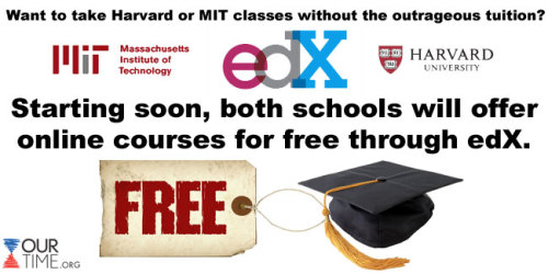 Harvard and MIT will soon offer free online courses to the public through the edX platform. LIKE and SHARE this if you are excited to see high quality education made more accessible and affordable to everyone!More translations at www.ourtime.org
