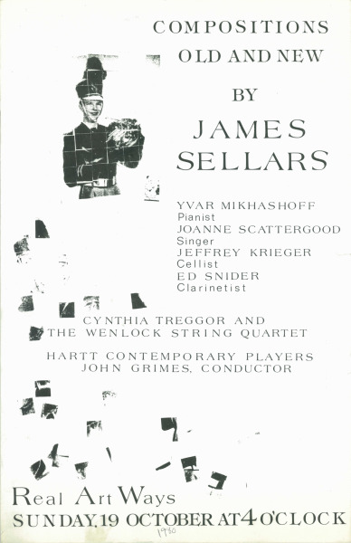 "Compositions Old and New by James Sellars October 19 with Yvar Mikhashoff, pianist Joanne Scattergood, singer Jeffrey Krieger, cellist Ed Snider, clarinetist Cynthia Treggor and The Wenlock String Quartet Hartt Contemporary Players (John Grimes, Conductor) 11 x 17"" {2/7}"