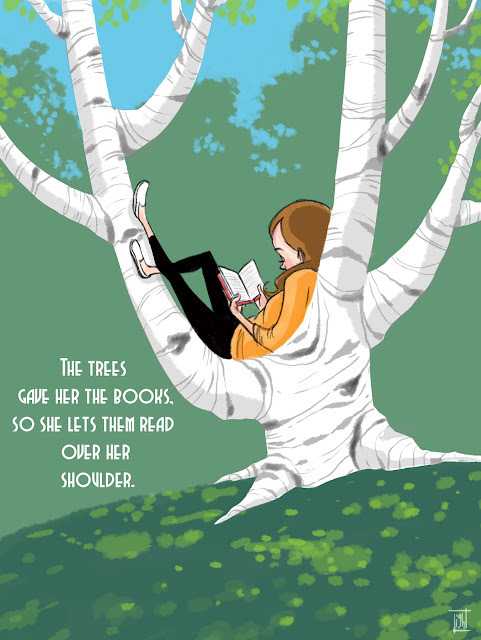 """The trees gave her the books, so she lets them read over her shoulder."""