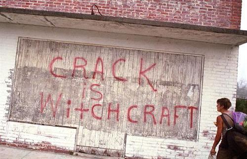 crack is witchcraft