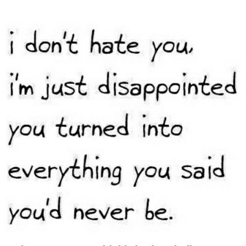 Ugh! Exactly how I feel…. I'm not even hurt, I'm disappointed rp from @kisses4britt  (Taken with instagram)