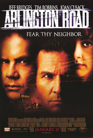 "Movie poster for the 1999 film ""Arlington Road"" starring Jeff Bridges and Tim Robbins. Click the pic to watch the trailer."