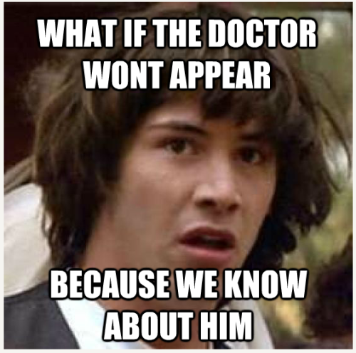 Made this on a Meme generator after watching of Doctor Who again. Almost cried at this thought…