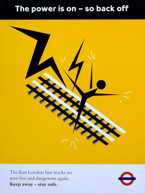 The power is on - so back off, a poster from the East London line's late 1990s rebuilding at London Transport Museum's Pick Mix site (thanks, Chris)