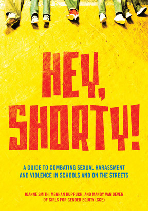 "GREAT NEWS! We've sold through the first print of ""Hey, Shorty! A Guide to Combating Sexual Harassment and Violence in Schools and on the Streets""! Although you can't get a printed copy right now (second edition coming soon!) the book is available as an e-book:   Kindle Nook Kobo Sony Google ebookstore eBooks.com iBooks"