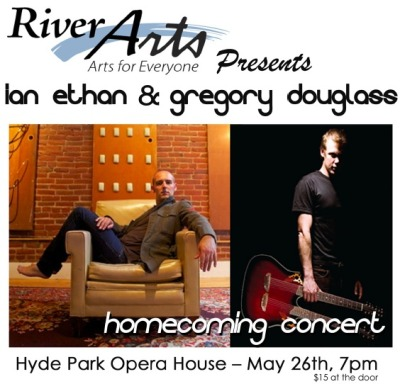 Can't wait for Saturday, May 26 at the Hyde Park Opera House!  Gregory Douglass & Ian Ethan live in Concert: http://www.facebook.com/events/386852008022604.  Here are all the details in full: Saturday, May 26, 2012 Gregory Douglass & Ian Ethan in Concert  Hyde Park Opera House 85 Main Street, Hyde Park VT 05655 7pm, $15 Info: 802-888-4507 Tickets available at the door! http://riverartsvt.org/upcoming/homecoming/ http://lcplayers.com/Hyde_Park_Opera_House_Centennial_Celebration.html Brought to you by:  River Arts, Lamoille County Players, WLVB, Vermont Arts Council & Art Works!