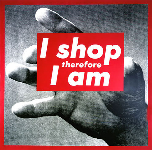 Untitled (I shop therefore I am) by Barbara Kruger
