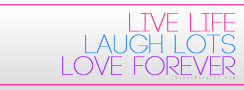 Live Life Facebook Covers