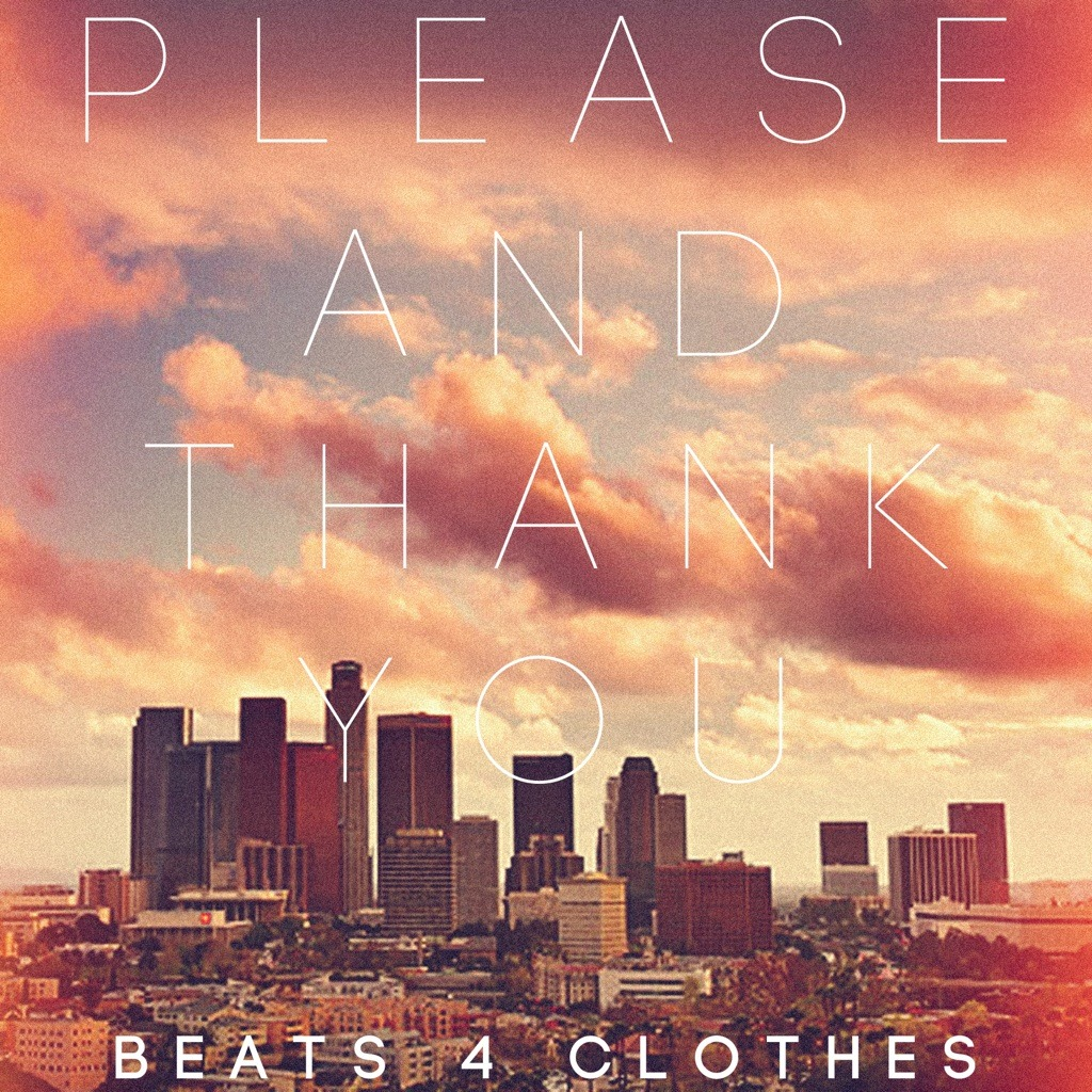 thesuperculture:  Beats 4 Clothes - Please and Thank You Los Angeles production trio Beats4Clothes (@Nyce_Sounds @DomBEETS @g3rle) dropped their second beat tape titled Please and Thank You. With production credit from the likes of Casey Veggies, OFWGKTA, Overdoz, Dom Kennedy, Rich Hil, and more there should be no hesitation to download. We enjoyed the tape, it's full of chill vibe summertime potential hits as well as a couple wavy abstract tunes. The production level was dope, as expected. Definitely worth a listen and maybe even a dutch to go with it. Download here. Enjoy.