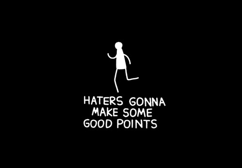 jheneaiko:  hahaha nevver:  Haters gonna make some good points
