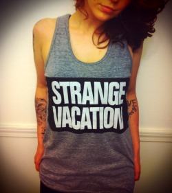 strangevacation:  If you ordered a tee or a tank from our Kick Starter get stoked! Packages are going out this week.