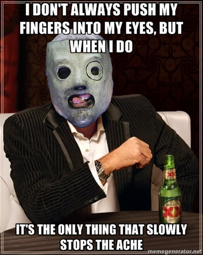 I dont always push my fingers into my eyes, but  when i do…