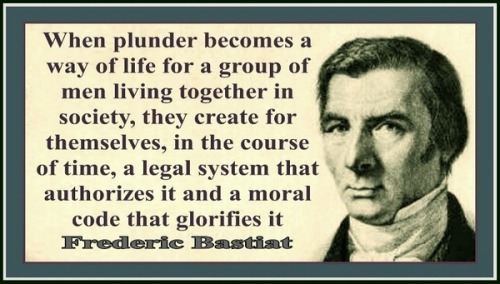 Plunder: Legality doesn't make it moral.  Reblog If you agree!