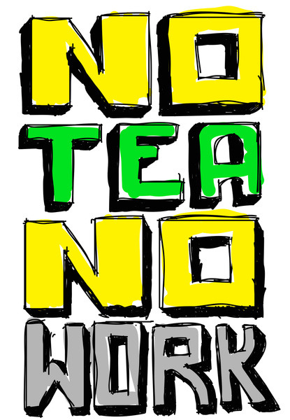 leninbnd:  No tea, No work!