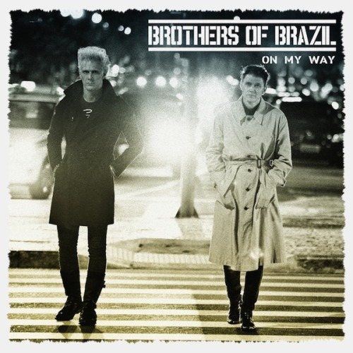 Brothers of Brazil - On My Way EP  OUT TODAY Tracklist: 1. On My Way  2. My Heart Is Shattered3. Viva Liberty4. Tears On My Face5. Hustler Girl6. Missing The Boat Purchase on iTunes / AmazonListen on Spotify