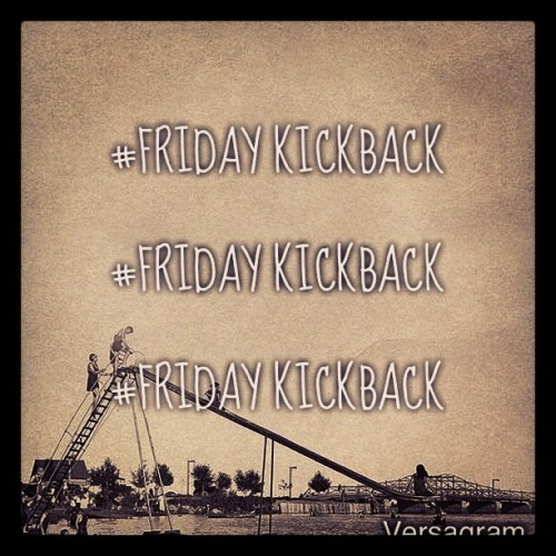 #fridaykickback (Taken with instagram)