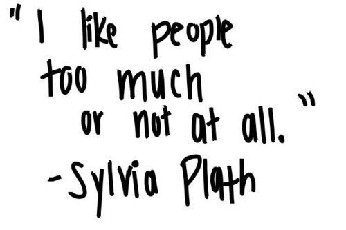relaxhaveacupoftea:  always reblog sylvia plath  pretty pretttty much. :/