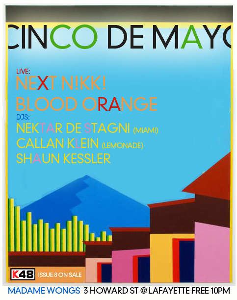 Next Nikki / Blood Orange / Cinco De Mayo at Madame Wongs