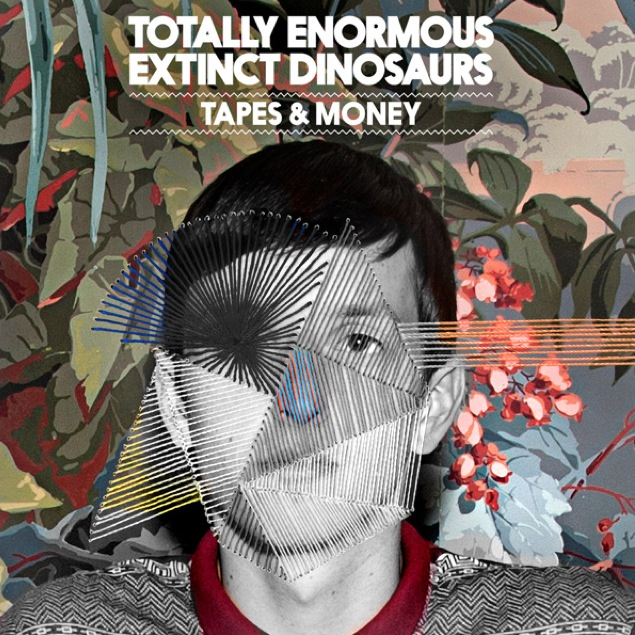Totally Enormous Extinct Dinosaurs- Tapes & Money - EP !!!