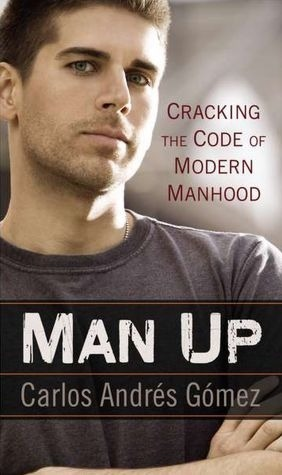 """Man Up"" (Gotham Books, an imprint of Penguin) by Carlos Andrés Gómez Now available for pre-order through Amazon, Barnes & Noble, Books A Million, Indiebound, and iTunes!"