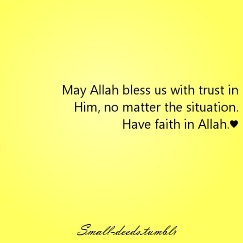 islamic-quotes:  Have faith