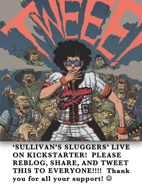 markandrewsmith:  SULLIVAN'S SLUGGERS my Baseball Horror Graphic Novel with James Stokoe is live on Kickstarter.  Go there, watch the trailer, and hit 'Share' for Facebook and 'Tweet' for Twitter to do your part to spread the word.  Thank you.http://www.kickstarter.com/projects/1940696606/sullivans-sluggers-baseball-horror-graphic-novel