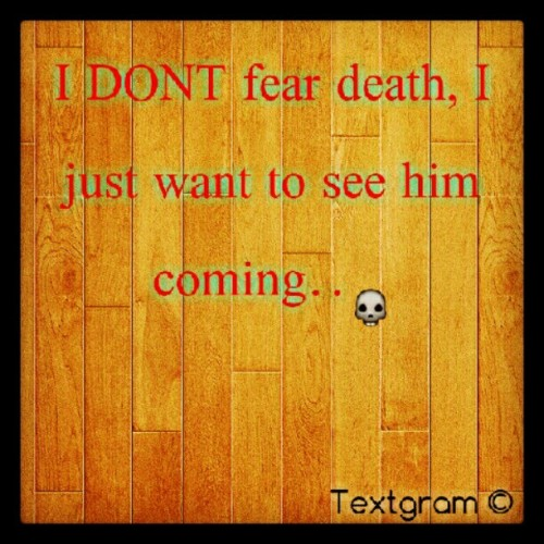 #android #textgram #tweet #realshit #death (Taken with instagram)