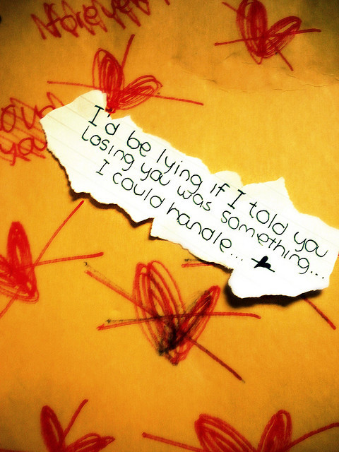 bestlovequotes:  I'd be lying if I told you losing you was something I could handle | Courtesy FOLLOW BEST LOVE QUOTES ON TUMBLR  FOR MORE LOVE QUOTES
