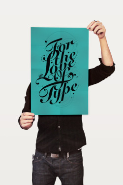 FOR THE LOVE OF TYPE This is a typography poster I designed. Created just for the Love of typography!!