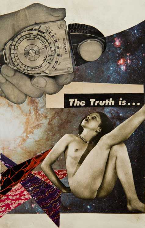 """The Truth Is"" - Mixed media collage, 2012."